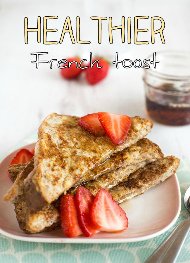 Is French Toast Healthy  Healthier French toast Amuse Your Bouche