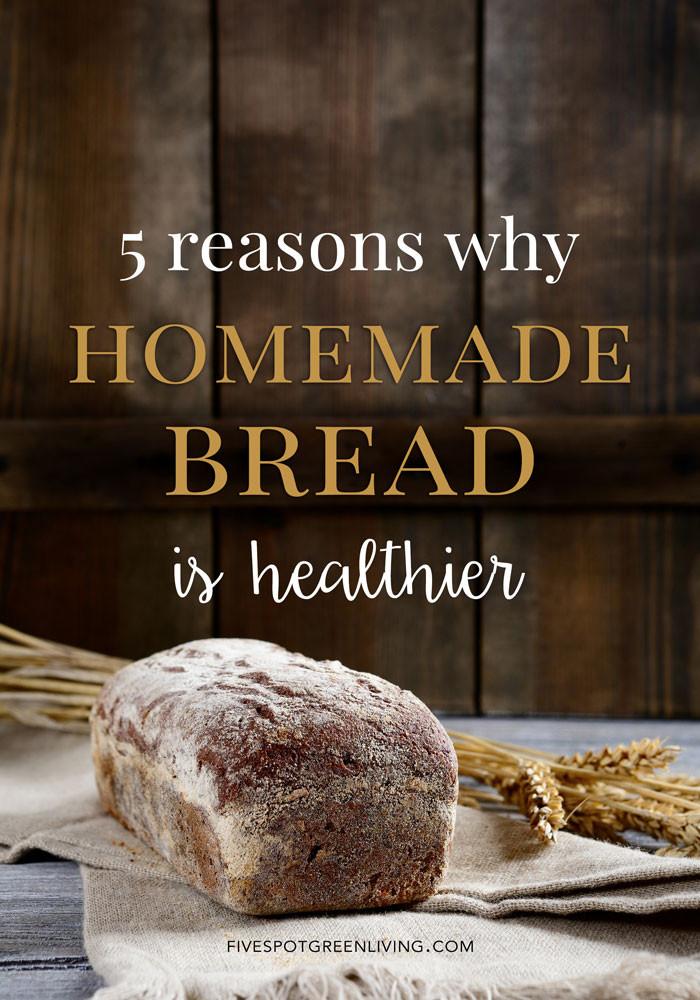 Is Homemade Bread Healthy  Is Homemade Bread Healthier Five Spot Green Living