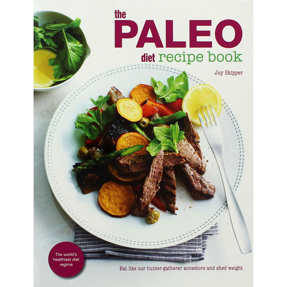 Is Paleo Diet Healthy  The Paleo Diet Recipe Book by Joy Skipper