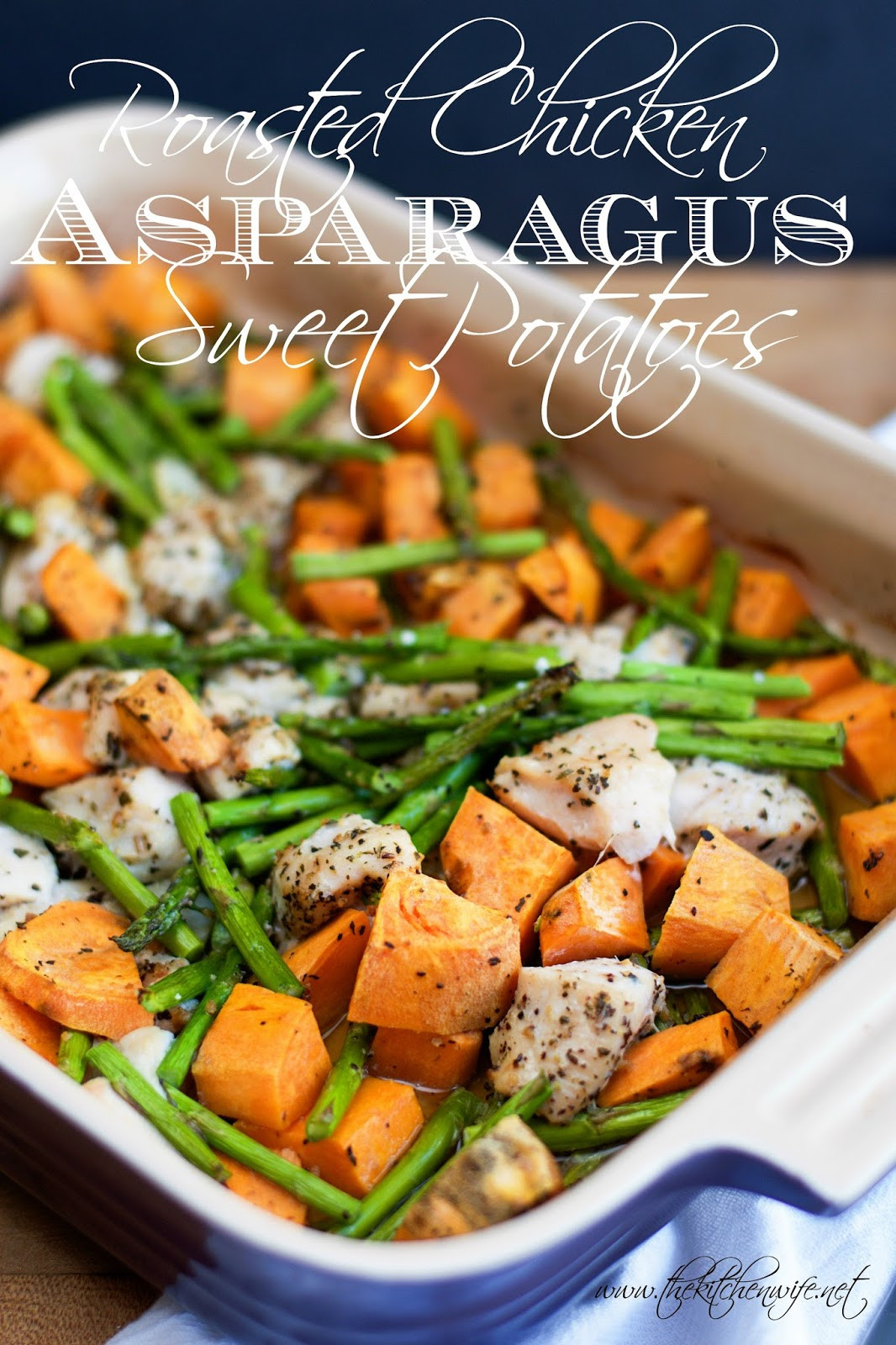 Is Roasted Chicken Healthy  Roasted Chicken with Asparagus and Sweet Potato Recipe
