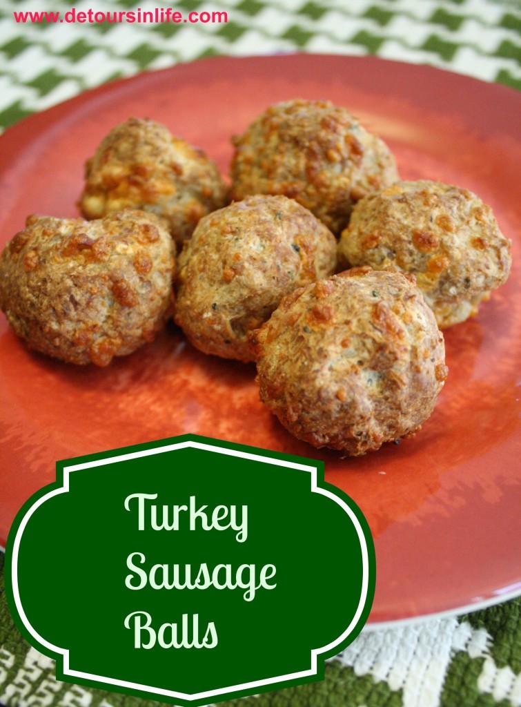 Is Turkey Sausage Healthy  Turkey Sausage Balls Detours in Life