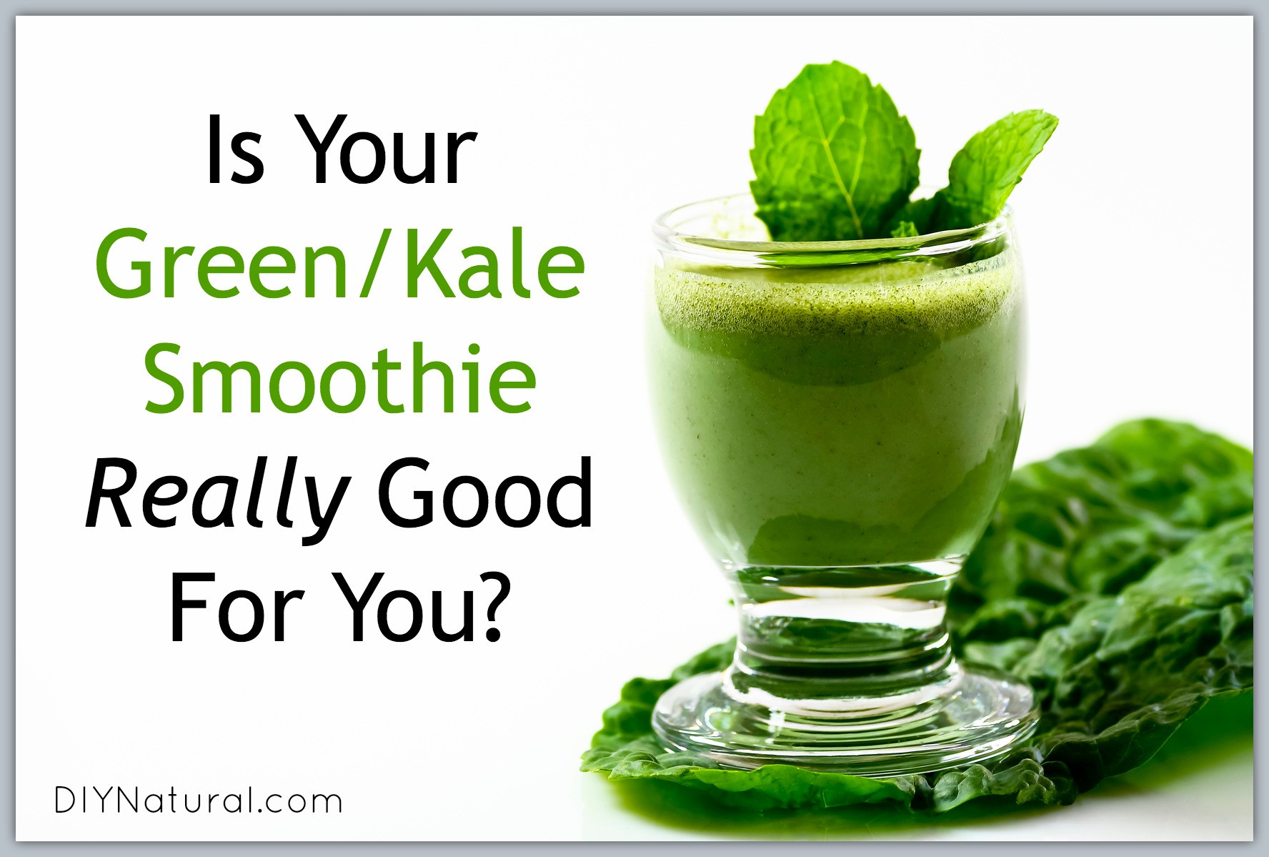 Kale Smoothie Recipes Healthy  Kale Smoothie Are Raw Greens Really Healthy For You