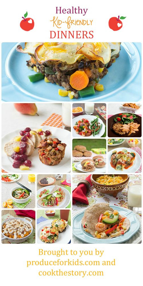 Kid Friendly Healthy Dinners  Healthy Kid Friendly Dinner Recipes from Produce for Kids