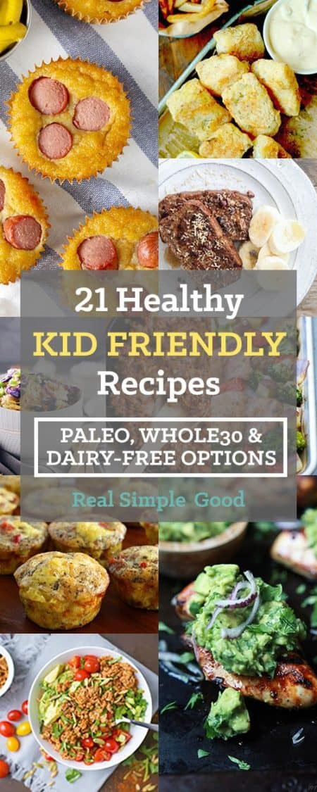 Kid Friendly Healthy Dinners  21 Healthy Kid Friendly Recipes