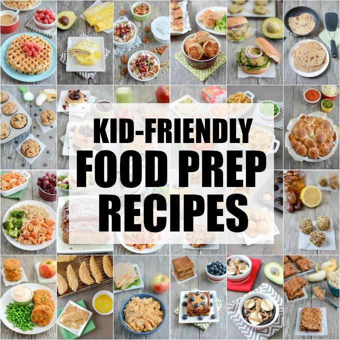 Kid Friendly Healthy Recipes  25 Kid Friendly Food Prep Recipes