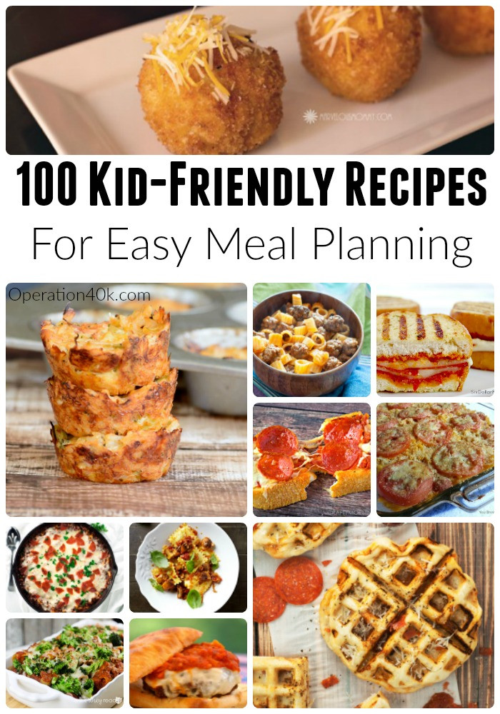 Kid Friendly Healthy Recipes  100 Kid Friendly Recipes For Meal Planning Operation $40K