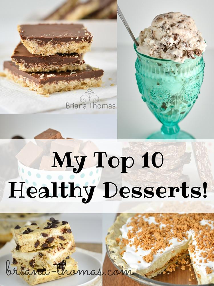 List Of Healthy Desserts  My Top 10 Healthy Desserts Briana Thomas