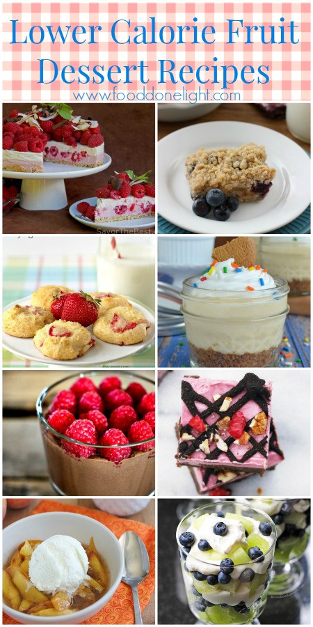 Low Calorie Summer Desserts  Healthier Fruit Dessert Recipe Round Up Food Done Light