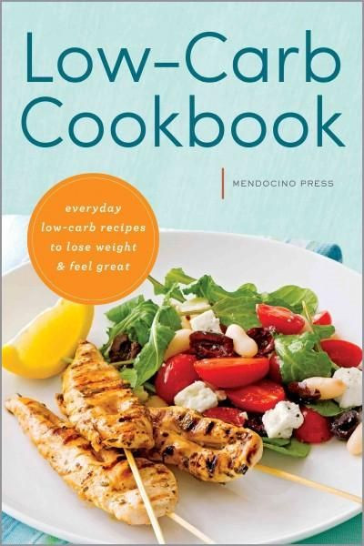 Low Carb Heart Healthy Recipes  Low Carb Cookbook Everyday Low Carb Recipes to Lose