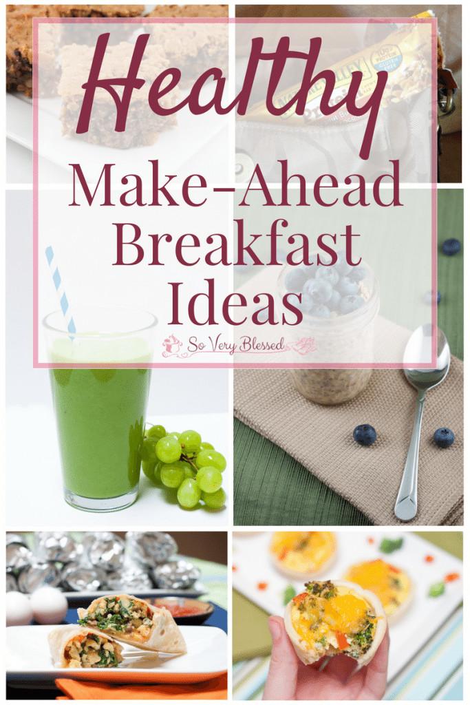 Make Ahead Breakfast Healthy  Healthy Make Ahead Breakfast Ideas