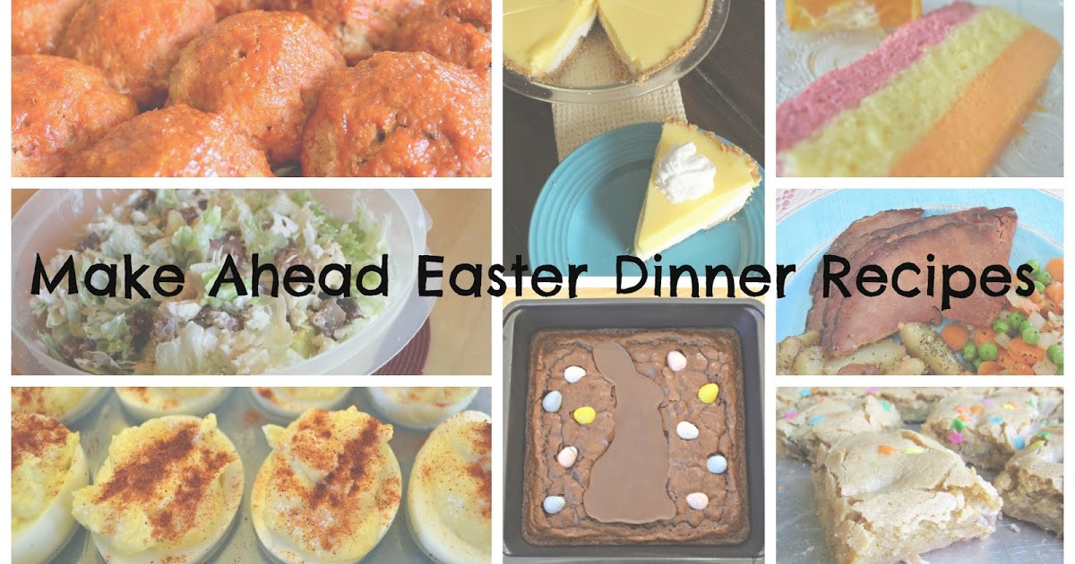 Make Ahead Easter Dinner  Corn Beans Pigs and Kids Make Ahead Easter Dinner Recipes