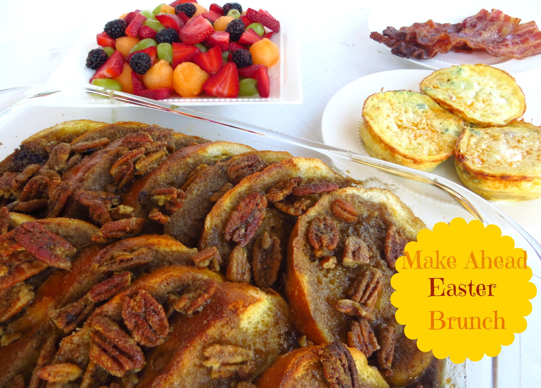 Make Ahead Easter Dinner  Simple Make Ahead Easter Brunch Easy Overnight Breakfast