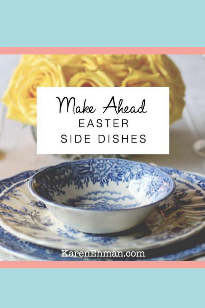 Make Ahead Easter Side Dishes  Make Ahead Easter Side Dishes – Karen Ehman