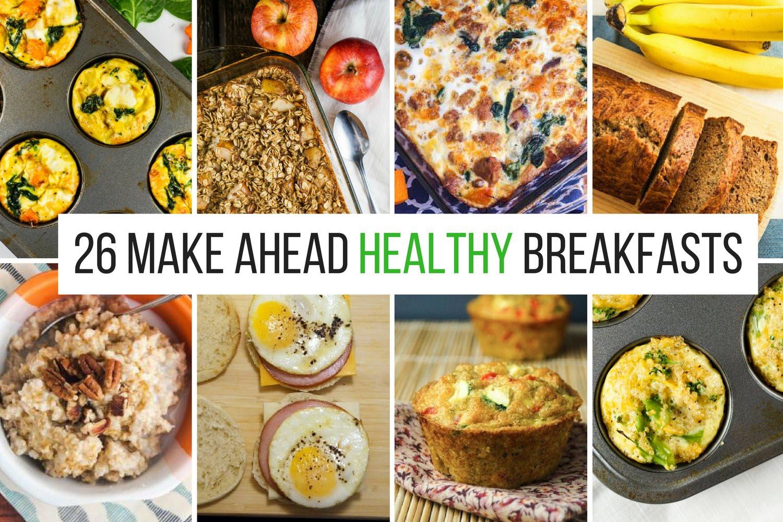 Make Ahead Healthy Breakfast  26 Healthy Make Ahead Breakfasts For Busy Mornings