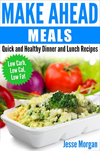 Make Ahead Healthy Dinners  eBook Make Ahead Meals Quick and Healthy Dinner and Lunch