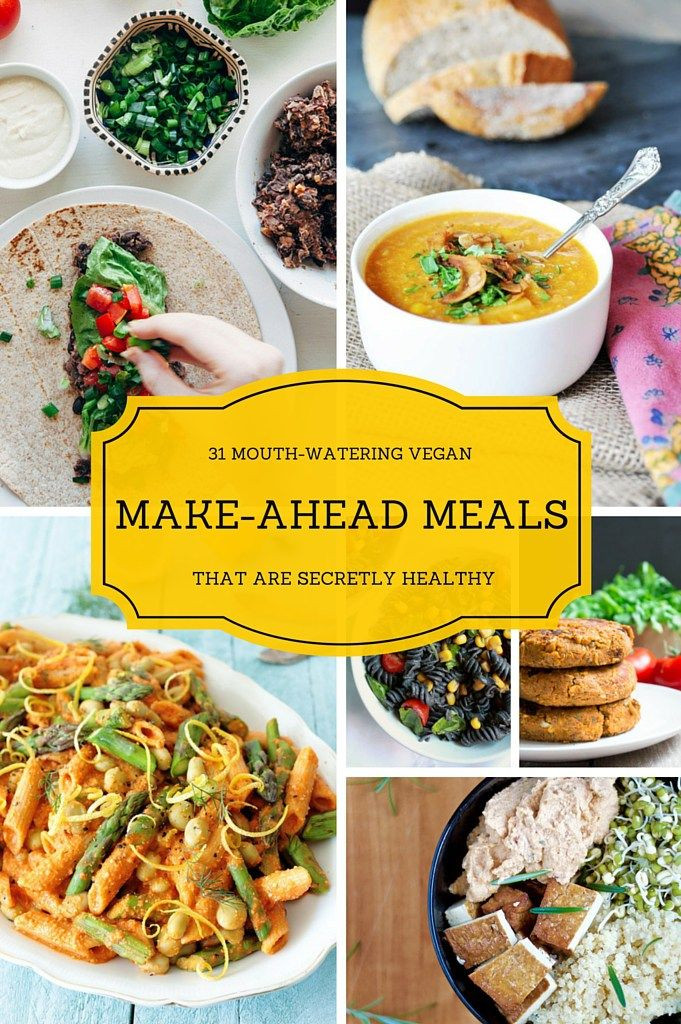 Make Ahead Healthy Dinners  31 Mouth Watering Vegan Make Ahead Meals That Are Secretly