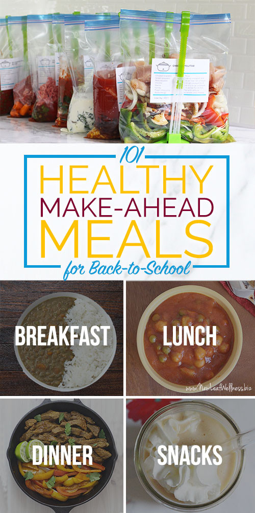 Make Ahead Healthy Dinners  101 Healthy Make Ahead Meals for Back to School including