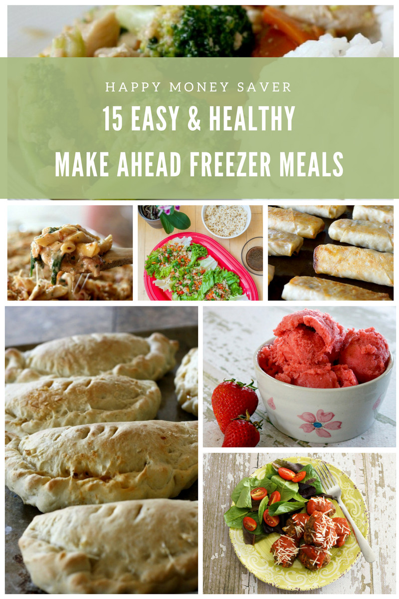 Make Ahead Healthy Dinners  15 Easy & Healthy Freezer Meals to Make Ahead Add to Your