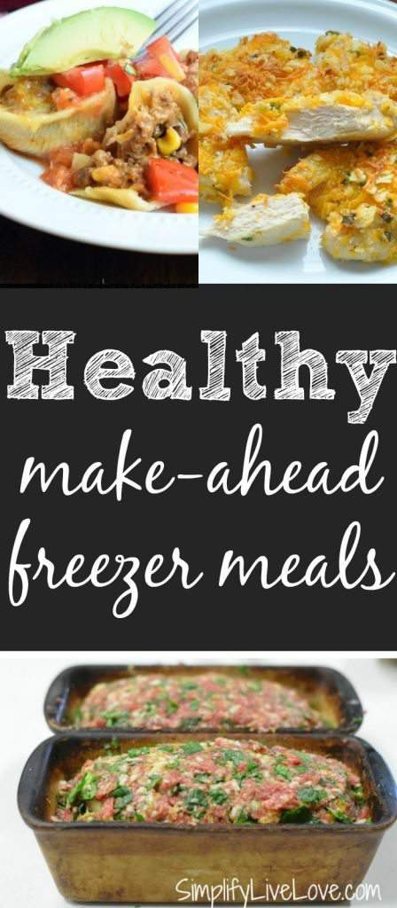 Make Ahead Healthy Dinners  15 Healthy Make Ahead Freezer Meals Simplify Live Love
