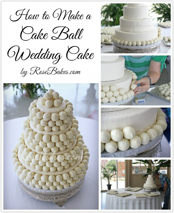 Make Wedding Cakes  How to Make a Cake Ball Wedding Cake Rose Bakes