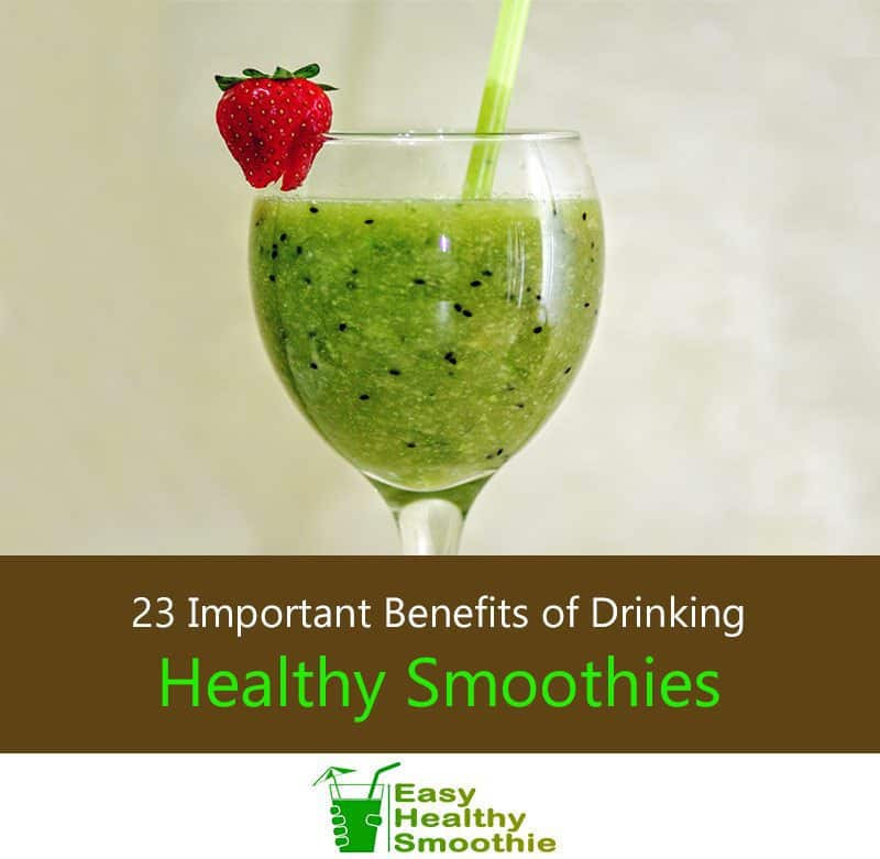 Most Healthy Smoothies  23 Important Benefits of Drinking Healthy Smoothies