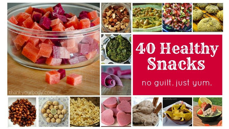 Most Healthy Snacks  40 Healthy Snacks Eat up guilt free