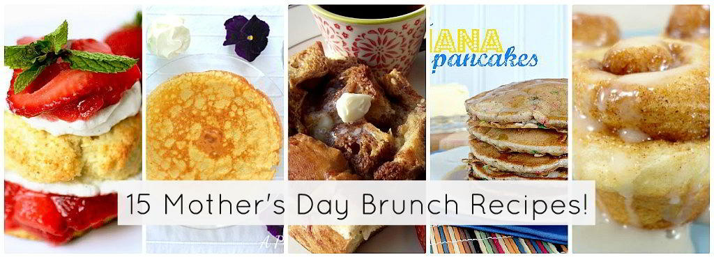 Mother Day Breakfast Recipes  Celebrate Mother s Day with 15 Brunch Recipes