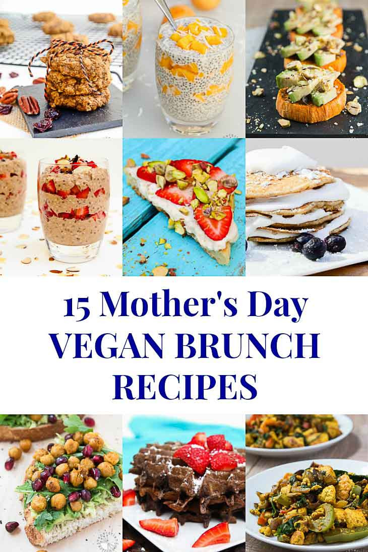 Mother'S Day Breakfast Recipes  15 Vegan Brunch Recipes for Mother s Day Ve arian