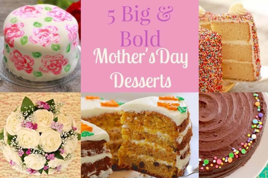 Mothers Day Dessert  5 Big & Bold Mother s Day Desserts Gemma's Bigger Bolder