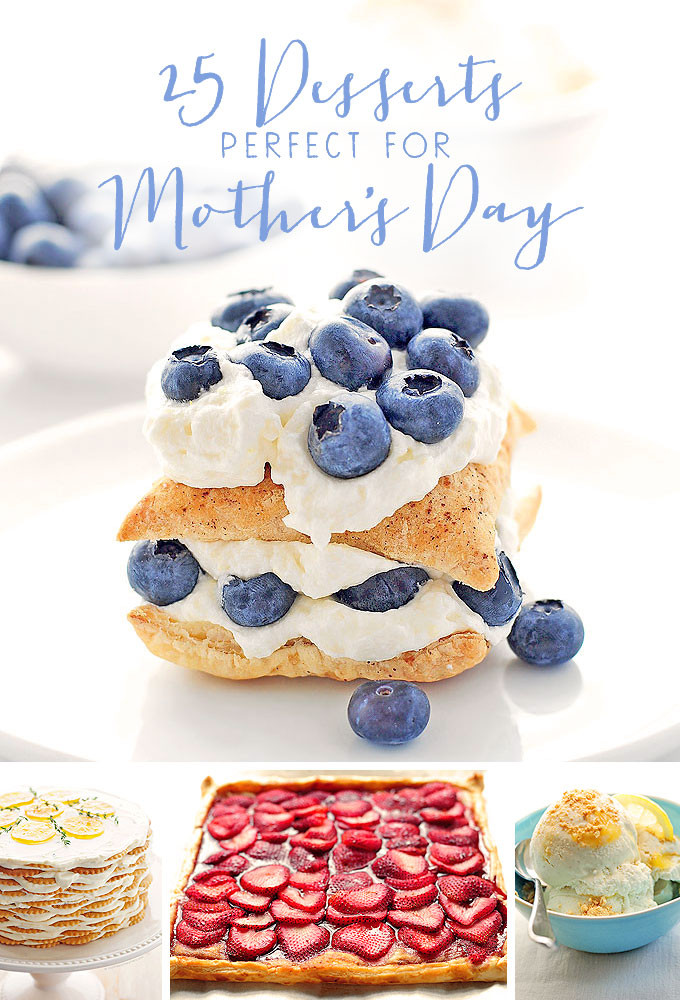 Mothers Day Desserts  25 Perfect Mother s Day Desserts