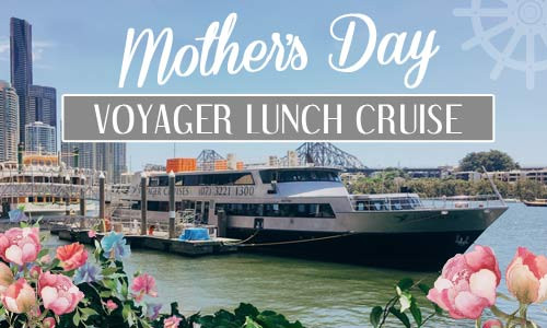 Mothers Day Dinner Cruise  Mothers Day Breakfast Lunch & Dinner Cruises BRISBANE