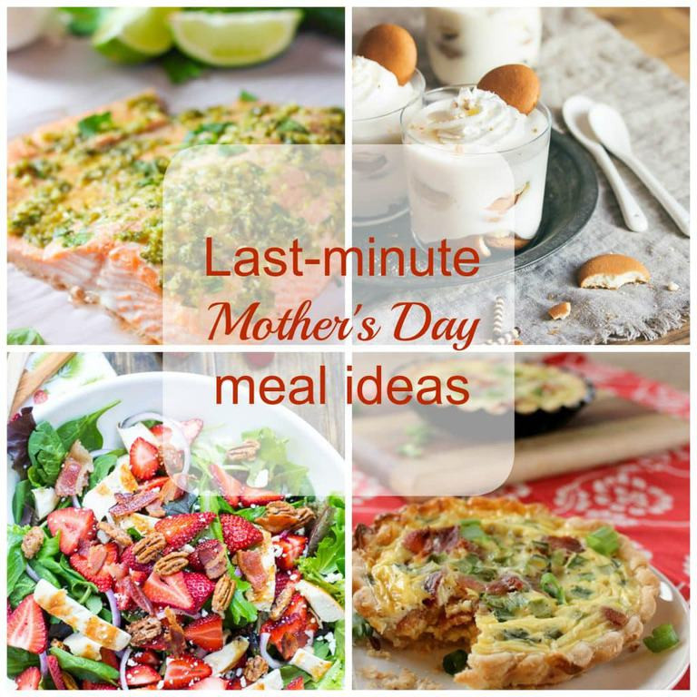 Mothers Day Dinner Ideas  Last minute Mother s Day meal ideas