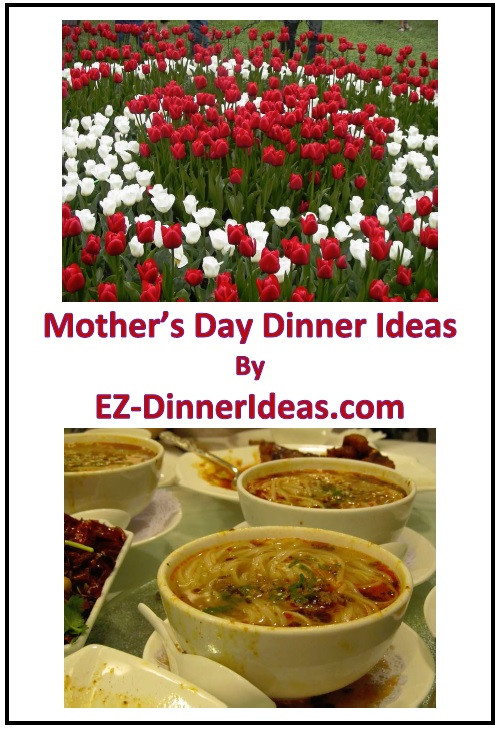 Mothers Day Dinner Recipes  Mother s Day Dinner Ideas