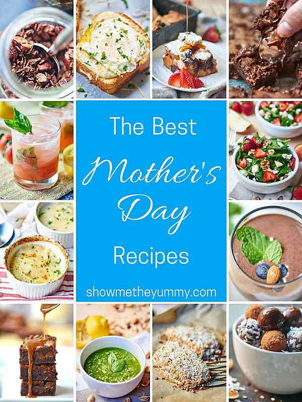 Mothers Day Dinner Recipes  Mother s Day Recipes Show Me the Yummy