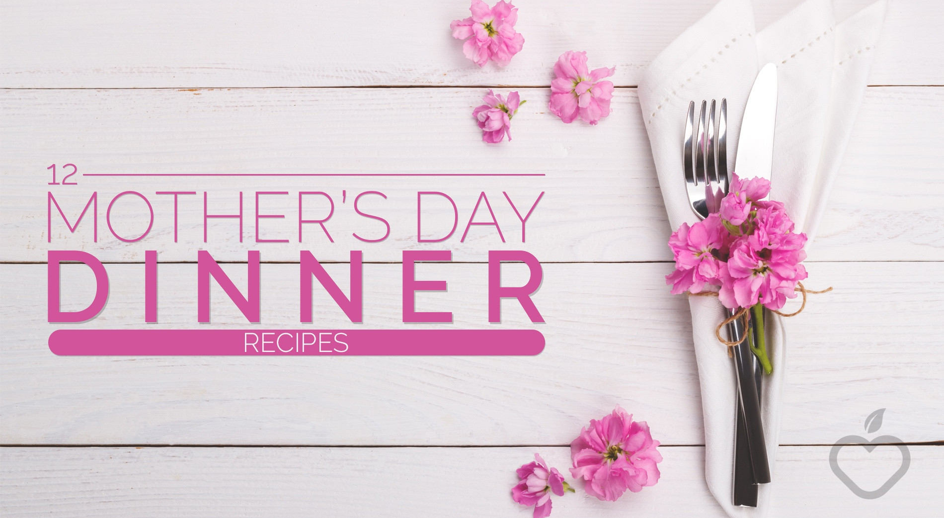 Mothers Day Dinners  12 Mother s Day Dinner Recipes