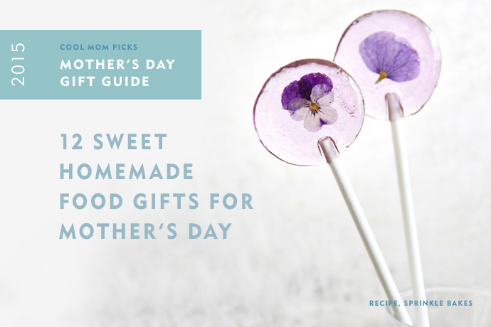 Mothers Day Food Gifts  12 sweet homemade Mother s Day food ts
