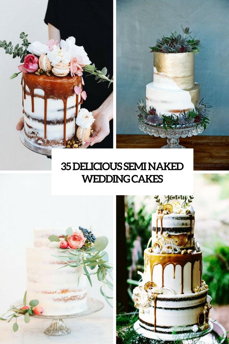 Naked Wedding Cakes  35 Delicious Semi Naked Wedding Cakes Weddingomania