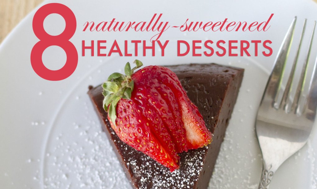 Naturally Healthy Desserts  8 Vegan and gluten free desserts made without refined