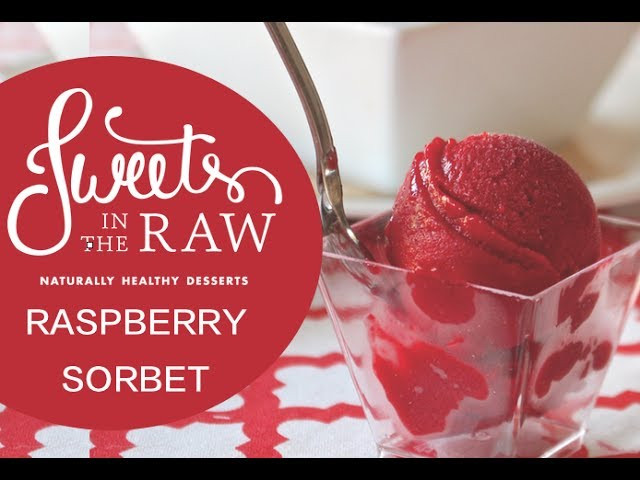 Naturally Healthy Desserts  Vegan Raspberry Sorbet Sweets In The Raw Naturally