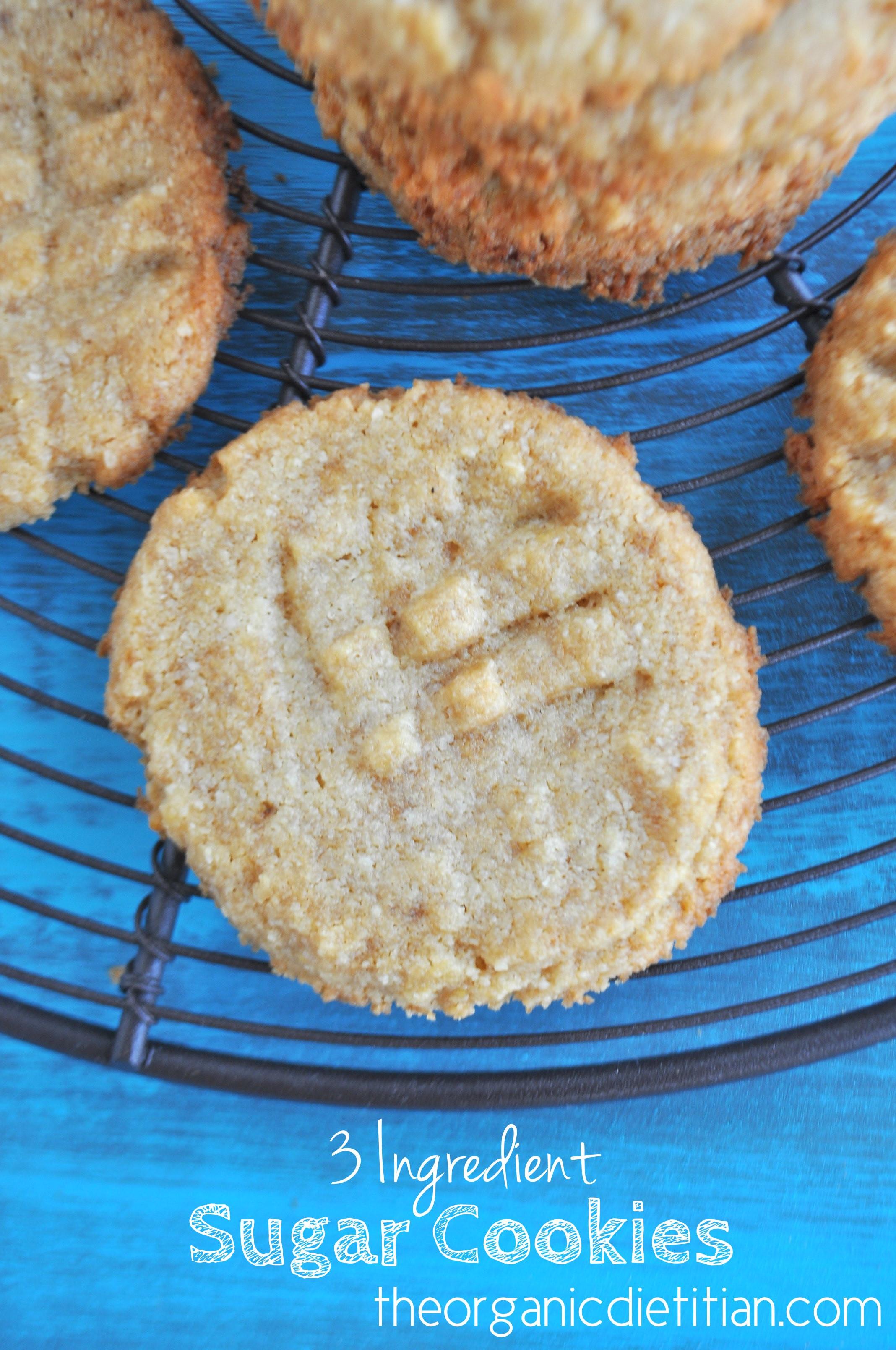 Organic Sugar Cookies  3 Ingre nt Sugar Cookies The Organic Dietitian