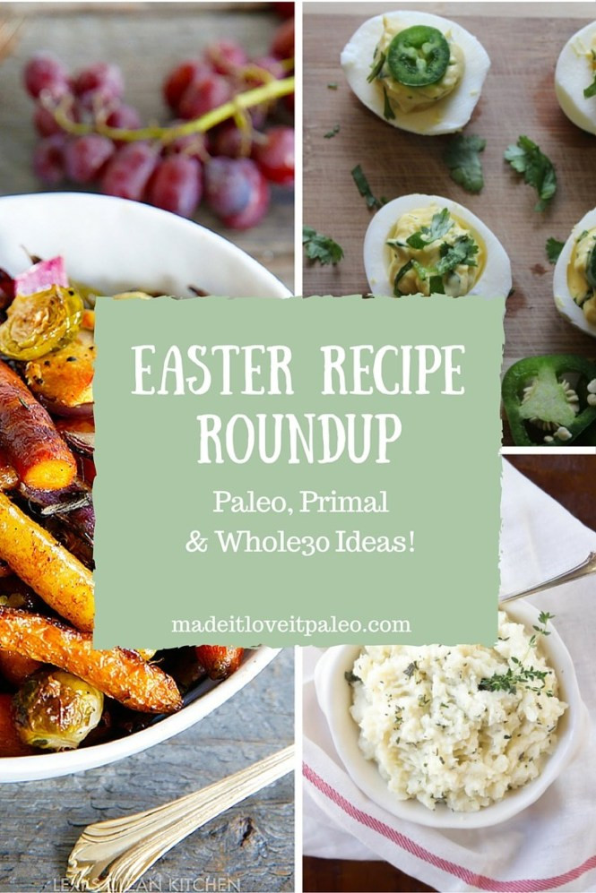 Paleo Easter Dinner  Paleo & Whole30 Easter Recipe Roundup