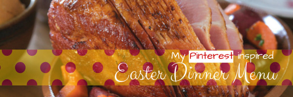 Perfect Easter Dinner Menu  The perfect Easter dinner menu