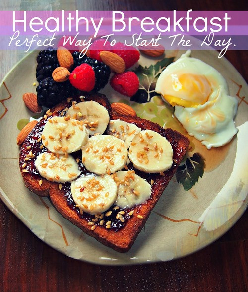 Perfect Healthy Breakfast  Healthy Breakfast Perfect Way To Start The Day – Simply