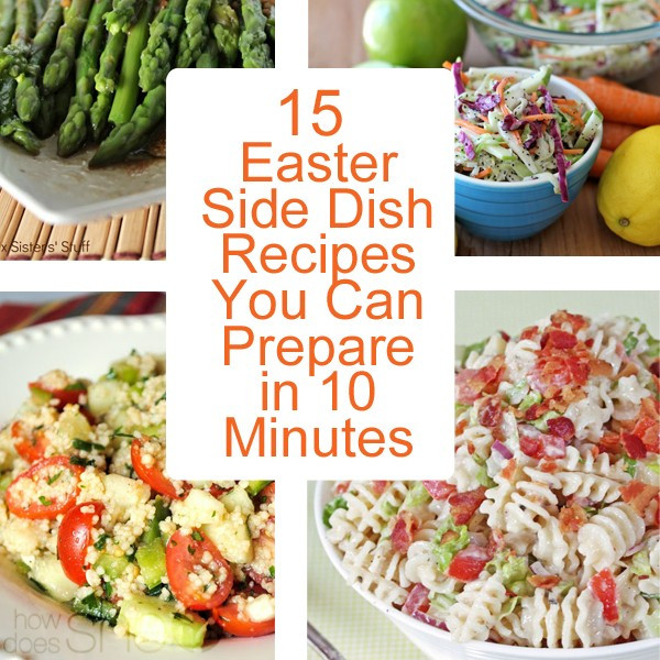 Preparing Easter Dinner  15 Easter Side Dish Recipes You Can Prepare in 10 Minutes