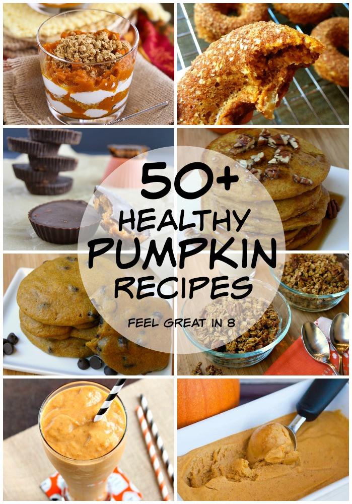 Pumpkin Recipes Healthy  50 Healthy Pumpkin Recipes Feel Great in 8 Blog