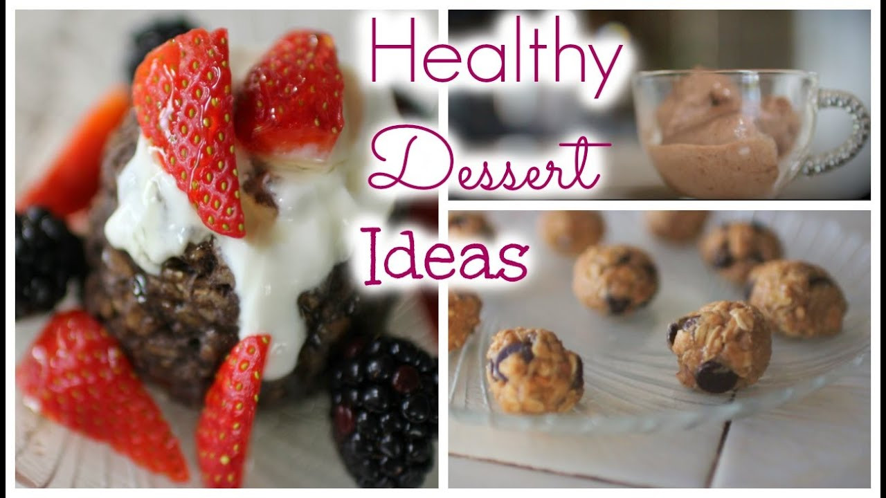 Quick And Easy Healthy Desserts  Healthy Dessert Ideas ♡ Quick and Easy
