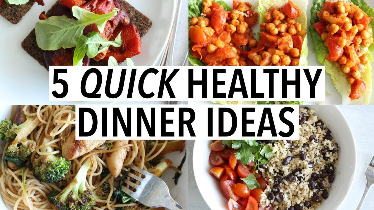 Quick And Easy Healthy Dinner Recipes  5 QUICK HEALTHY DINNER IDEAS