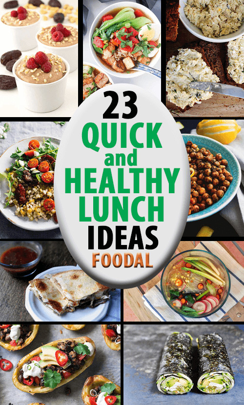 Quick And Easy Healthy Lunches  23 Quick and Healthy Lunch Ideas