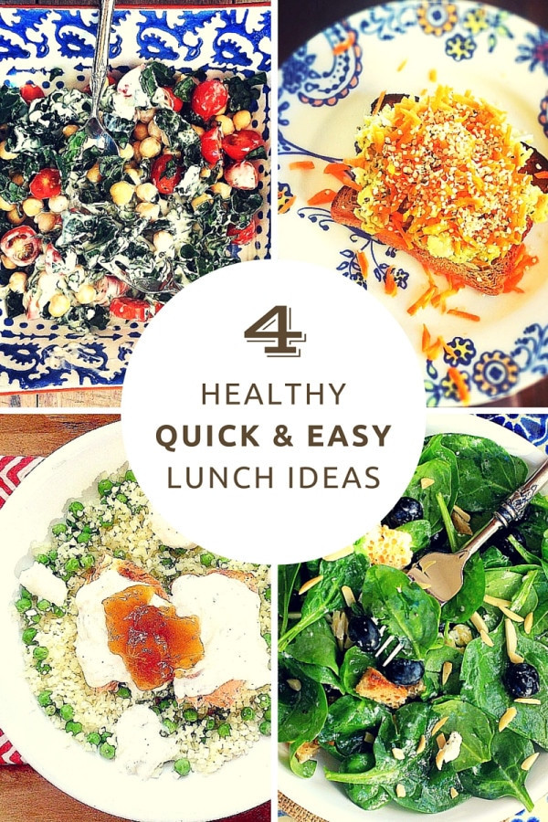 Quick And Easy Healthy Lunches  4 Quick and Easy Healthy Lunch Ideas for