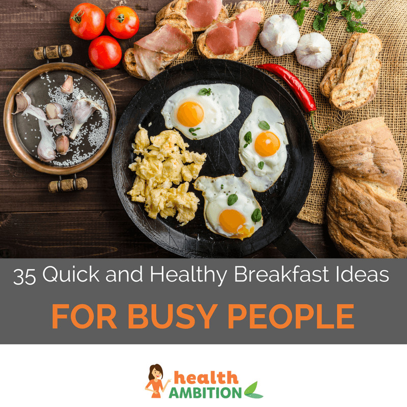 Quick And Healthy Breakfast Ideas  35 Quick and Healthy Breakfast Ideas For Busy People Most